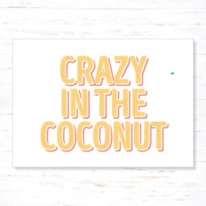 Withloov Postkaart Quote Crazy in the coconut