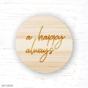 Withloov magneet A happy always