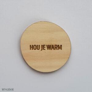 Withloov magneet Hou je warm
