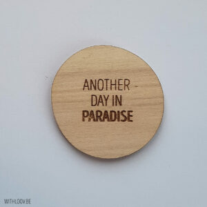 Withloov magneet Another day in paradise