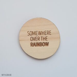 Withloov magneet Somewhere over the rainbow