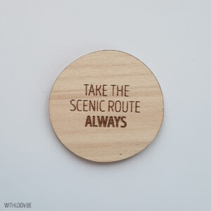 Withloov magneet Take the scenic route always